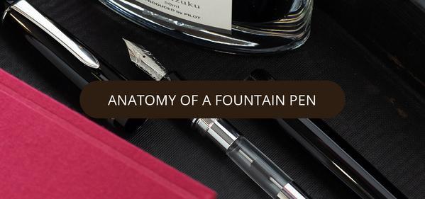 Anatomy of a fountain pen